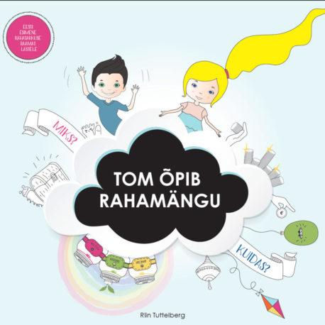 tom-õpib-rahamängu-eesti-esimene-rahatarkuse-raamat-lastele